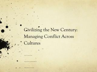 Civilizing the New Century: Managing  Conflict  Across Cultures