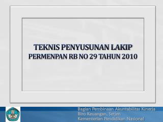 TEKNIS PENYUSUNAN LAKIP  PERMENPAN RB NO 29 TAHUN 2010