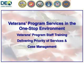 Veterans' Program Services in the One-Stop Environment Veterans' Program Staff Training