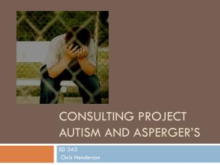 Consulting Project  Autism and Asperger's