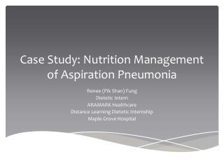 Case Study: Nutrition Management of Aspiration Pneumonia