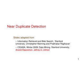 Near Duplicate Detection