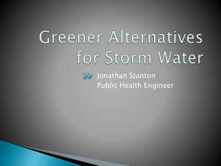 Greener Alternatives for Storm Water