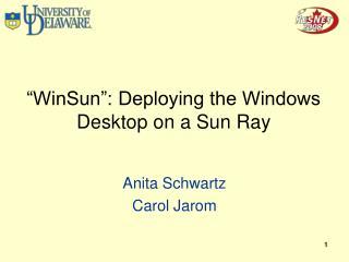 WinSun : Deploying the Windows Desktop on a Sun Ray