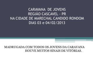 MADRUGADA COM TODOS OS JOVENS DA CARAVANA