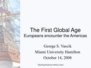 The First Global Age  Europeans encounter the Americas