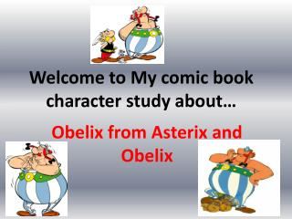 Welcome to My comic book character study about…