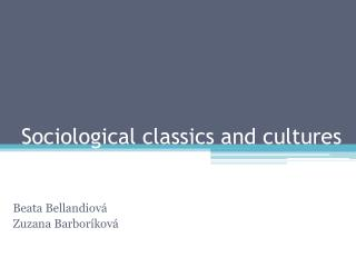 Sociological classics and cultures