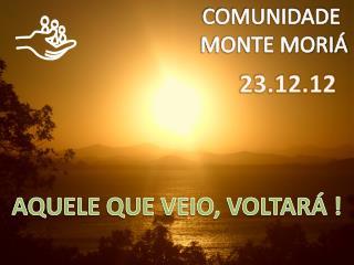 COMUNIDADE  MONTE MORIÁ
