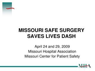 MISSOURI SAFE SURGERY  SAVES LIVES DASH