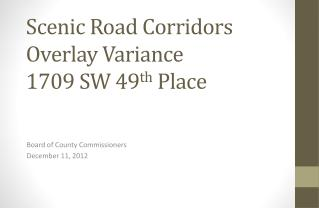 Scenic Road Corridors Overlay Variance 1709 SW 49 th  Place