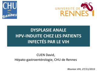 DYSPLASIE ANALE  HPV-INDUITE CHEZ LES PATIENTS INFECTÉS PAR LE  VIH