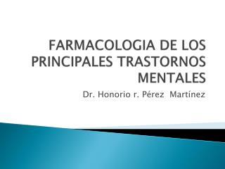 FARMACOLOGIA DE LOS PRINCIPALES TRASTORNOS MENTALES