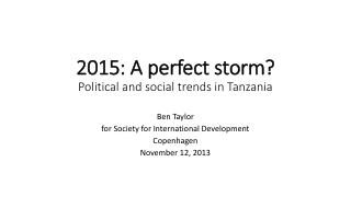 2015: A perfect storm? Political and social trends in Tanzania