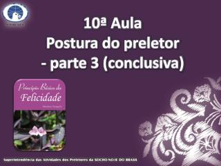 10� Aula Postura do preletor - parte 3 (conclusiva)
