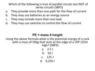 Which  of the following is true of parallel circuits but NOT of series  circuits (S8P5)