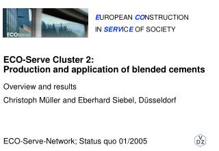 ECO-Serve Cluster 2: Production and application of blended cements