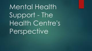Mental Health Support - The Health Centre's Perspective