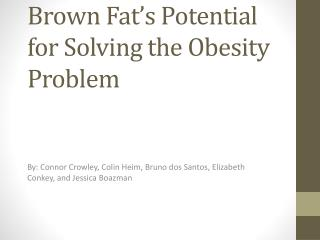 Brown Fat�s Potential for Solving the Obesity Problem
