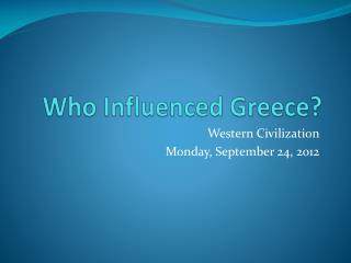 Who Influenced Greece?