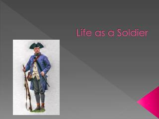 Life as a Soldier