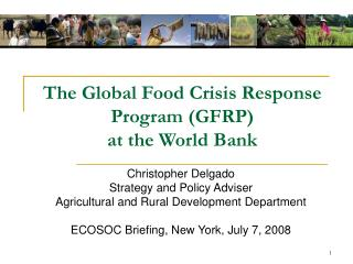 The Global Food Crisis Response Program GFRP at the World Bank