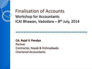 Finalisation  of Accounts Workshop for Accountants ICAI  Bhawan ,  Vadodara  – 8 th  July, 2014