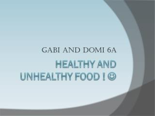 Healthy  and  unhealthy food  !  