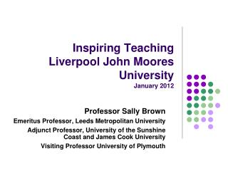 Inspiring Teaching Liverpool John Moores University January 2012