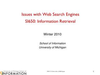 Issues with Web Search Engines SI650: Information Retrieva l