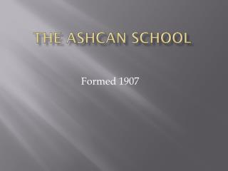 The Ashcan School