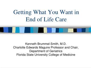 Getting What You Want in End of Life Care