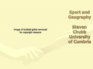 Sport and Geography  Steven Chubb       University of Cumbria