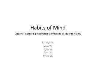 Habits of Mind (order of habits in presentation correspond to order in video)