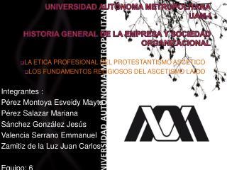 Universidad Autónoma Metropolitana UAM-I HISTORIA GENERAL DE LA EMPRESA Y SOCIEDAD ORGANIZACIONAL