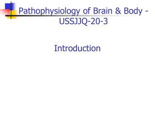 Pathophysiology of Brain & Body - USSJJQ-20-3
