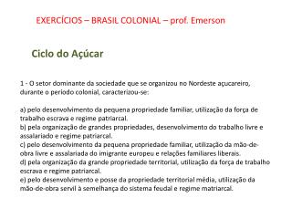 EXERCÍCIOS – BRASIL COLONIAL – prof. Emerson