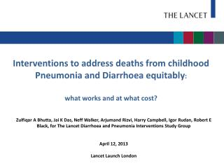 Interventions to address deaths from childhood Pneumonia and Diarrhoea equitably :