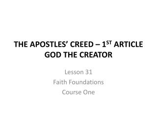 THE APOSTLES' CREED – 1 ST  ARTICLE GOD THE CREATOR