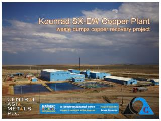 Kounrad SX-EW Copper Plant waste dumps copper recovery project