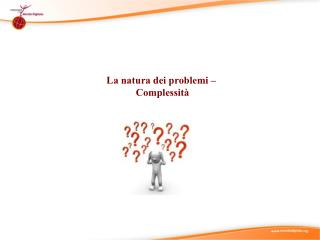 La natura dei problemi –  Complessità