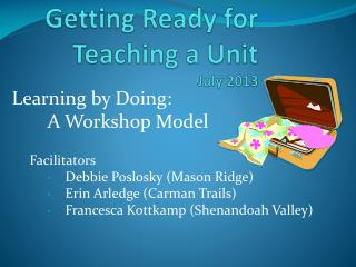 Getting Ready for Teaching a Unit July 2013
