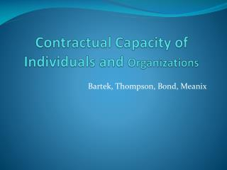 Contractual Capacity of Individuals and  Organizations