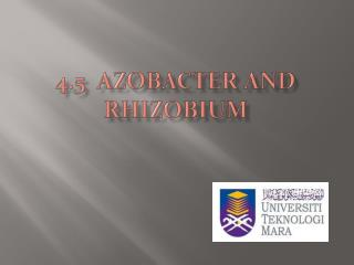 4.5  AZOBACTER AND RHIZOBIUM