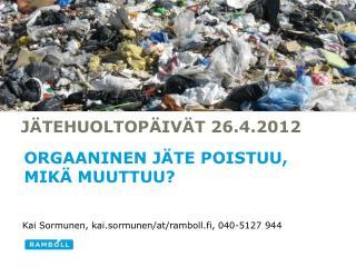 J�tehuoltop�iv�t  26.4.2012