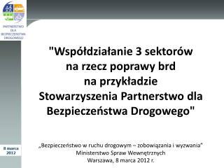 """""""Bezpieczeństwo w ruchu drogowym – zobowiązania i wyzwania"""" Ministerstwo Spraw Wewnętrznych"""
