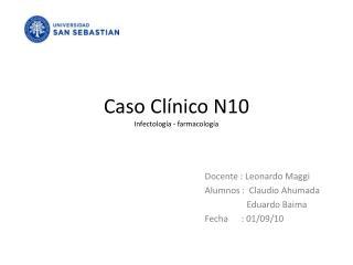 Caso Clínico N10 Infectología - farmacología
