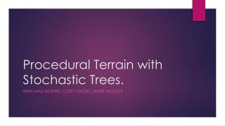 Procedural Terrain with Stochastic Trees.