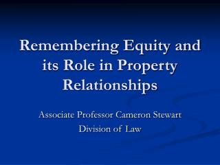 Remembering Equity and its Role in Property Relationships