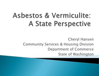 Asbestos & Vermiculite: A State Perspective